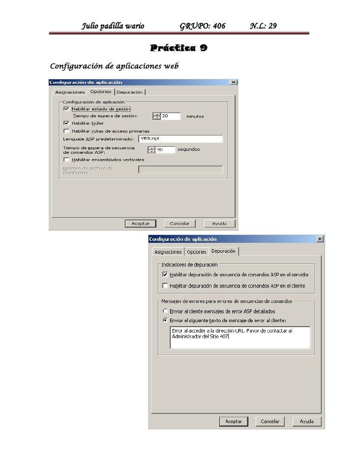Julio padilla wario         GRUPO: 406   N.L: 29                              Práctica 9Configuración de aplicaciones web
