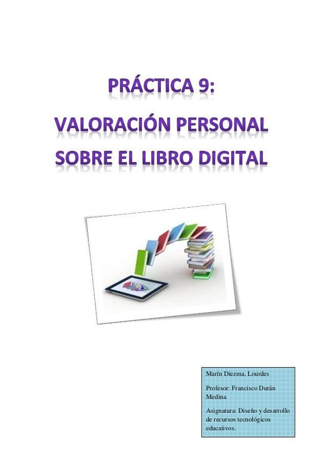 Marín Diezma, Lourdes Profesor: Francisco Durán Medina Asignatura: Diseño y desarrollo de recursos tecnológicos educativos.