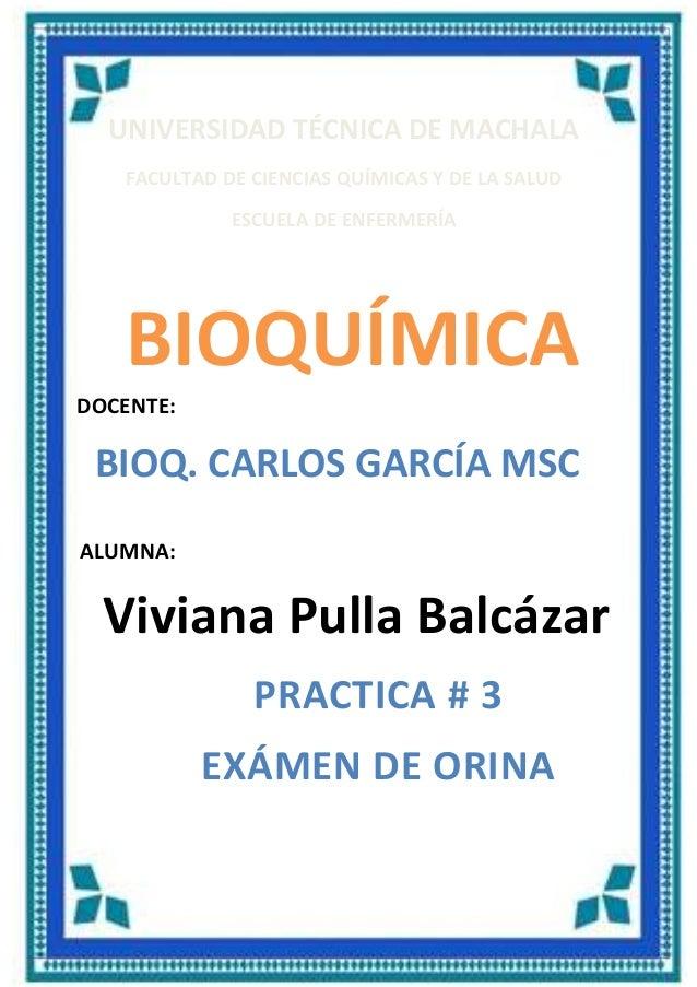 UNIVERSIDAD TÉCNICA DE MACHALA FACULTAD DE CIENCIAS QUÍMICAS Y DE LA SALUD ESCUELA DE ENFERMERÍA BIOQUÍMICA DOCENTE: ALUMN...