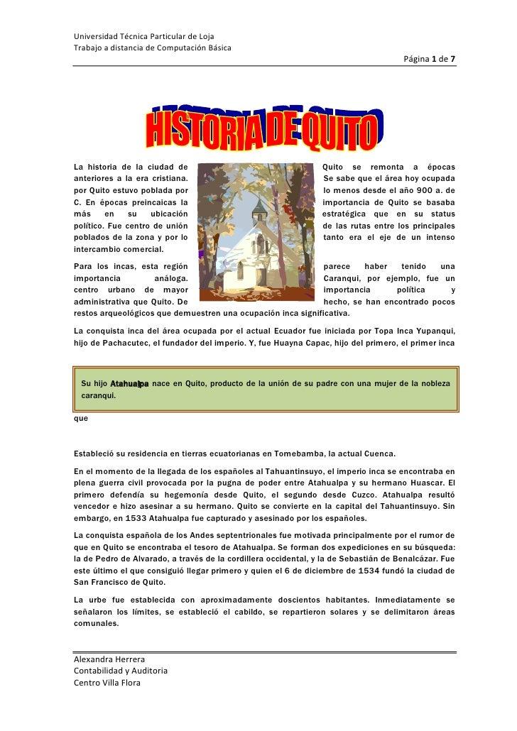 1805940-635La historia de la ciudad de Quito se remonta a épocas anteriores a la era cristiana. Se sabe que el área hoy oc...