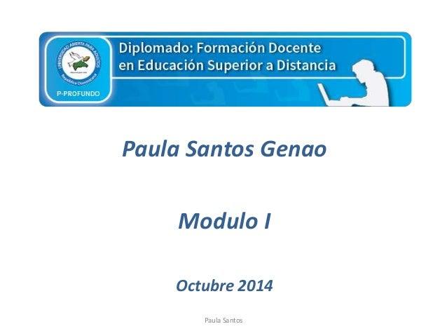Paula Santos Genao  Modulo I  Octubre 2014  Paula Santos