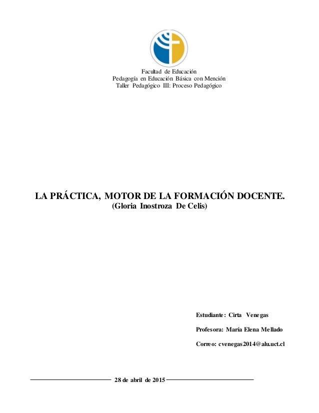 Facultad de Educación Pedagogía en Educación Básica con Mención Taller Pedagógico III: Proceso Pedagógico LA PRÁCTICA, MOT...