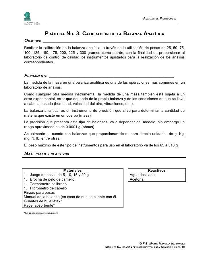 AUXILIAR DE METROLOGÍA                 PRÁCTICA NO. 3. CALIBRACIÓN DE LA BALANZA ANALÍTICAOBJETIVO _______________________...