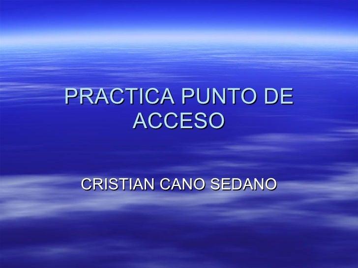 PRACTICA PUNTO DE ACCESO CRISTIAN CANO SEDANO