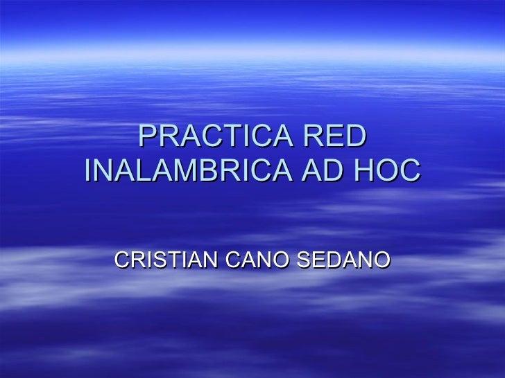 PRACTICA RED INALAMBRICA AD HOC CRISTIAN CANO SEDANO