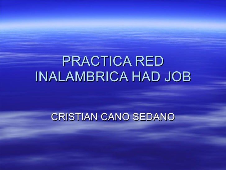 PRACTICA RED INALAMBRICA HAD JOB CRISTIAN CANO SEDANO
