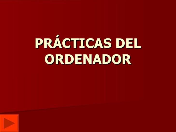 PRÁCTICAS DEL ORDENADOR