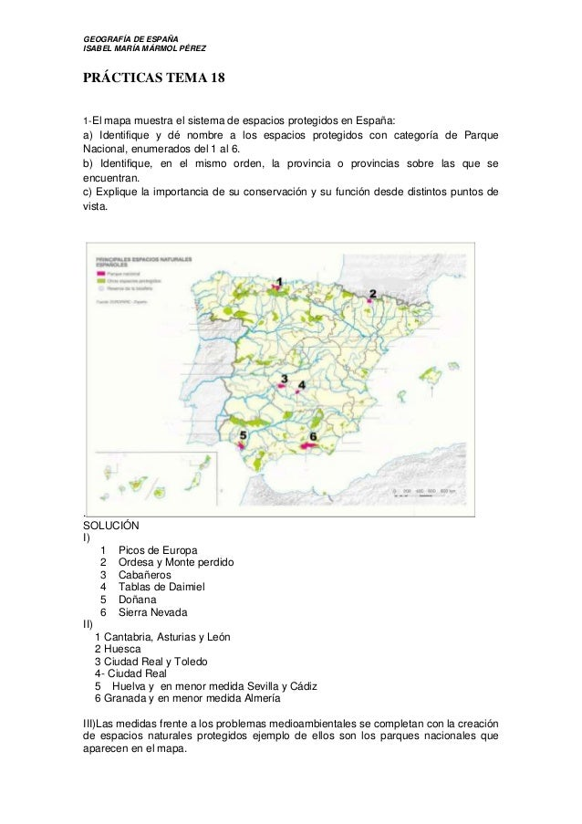 GEOGRAFÍA DE ESPAÑA ISABEL MARÍA MÁRMOL PÉREZ PRÁCTICAS TEMA 18 1-El mapa muestra el sistema de espacios protegidos en Esp...