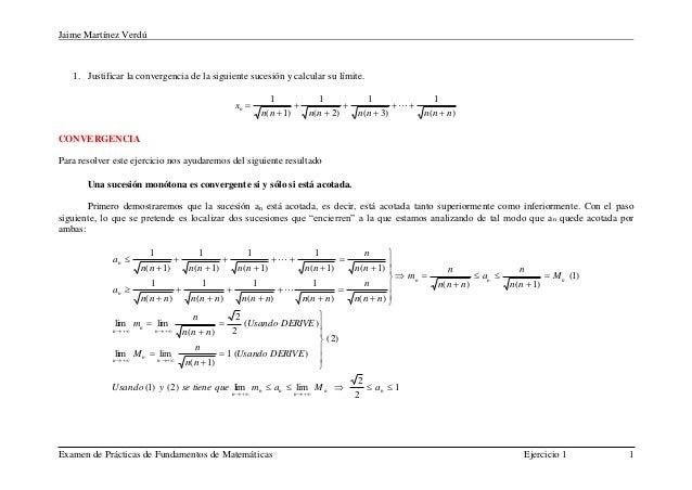 Jaime Martínez Verdú   1. Justificar la convergencia de la siguiente sucesión y calcular su límite.                       ...