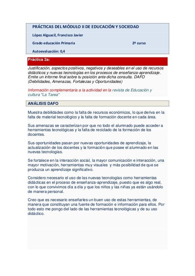 PRÁCTICAS DEL MÓDULO II DE EDUCACIÓN Y SOCIEDAD López Alguacil, Francisco Javier Grado educación Primaria 2º curso Autoeva...