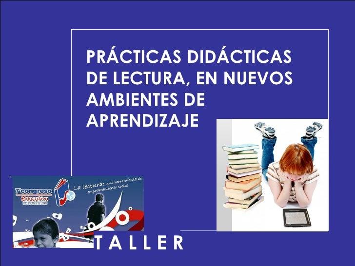 """""""Prácticas Didácticas De Lectura En Nuevos Ambientes De Aprendizaje"""""""