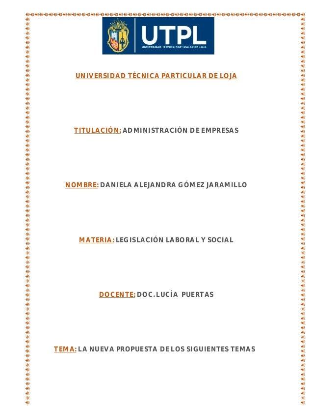 UNIVERSIDAD TÉCNICA PARTICULAR DE LOJA TITULACIÓN: ADMINISTRACIÓN DE EMPRESAS NOMBRE: DANIELA ALEJANDRA GÓMEZ JARAMILLO MA...