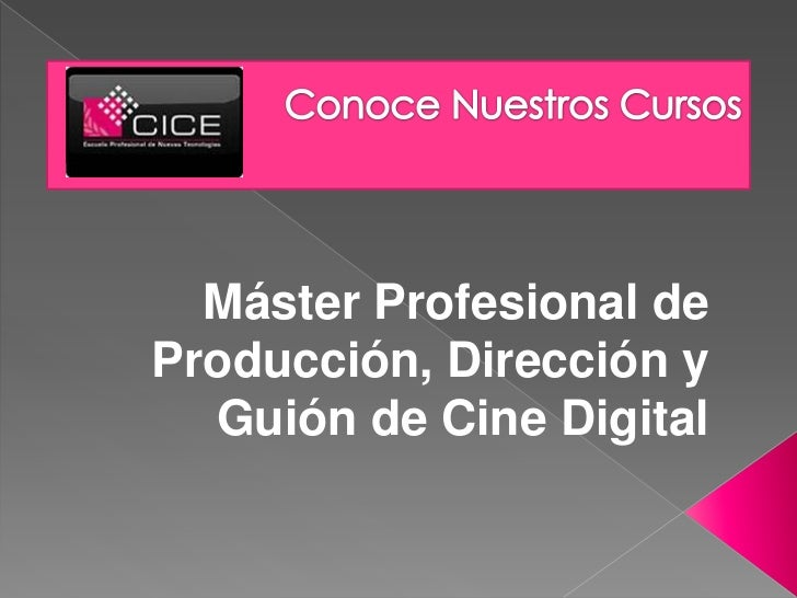 Máster Profesional deProducción, Dirección y  Guión de Cine Digital