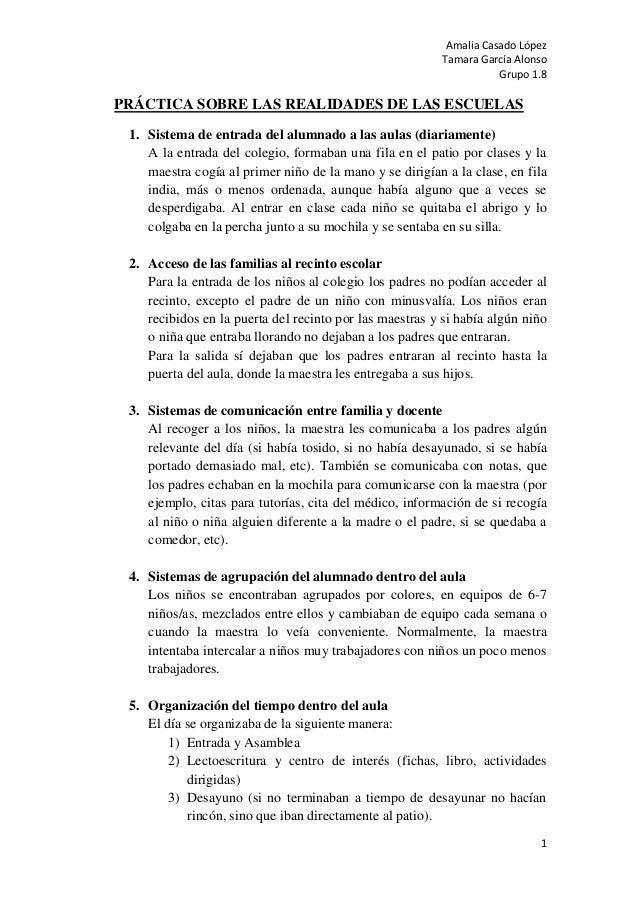 Amalia Casado LópezTamara García AlonsoGrupo 1.81PRÁCTICA SOBRE LAS REALIDADES DE LAS ESCUELAS1. Sistema de entrada del al...