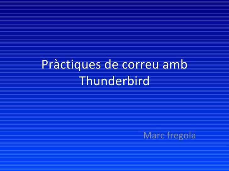Pràctiques de correu amb Thunderbird Marc fregola