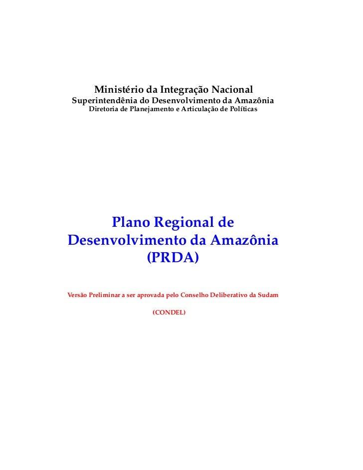 Ministério da Integração Nacional Superintendênia do Desenvolvimento da Amazônia      Diretoria de Planejamento e Articula...