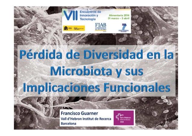 Pérdida de diversidad en la microbiota y sus implicaciones funcionales_Francisco Guarner