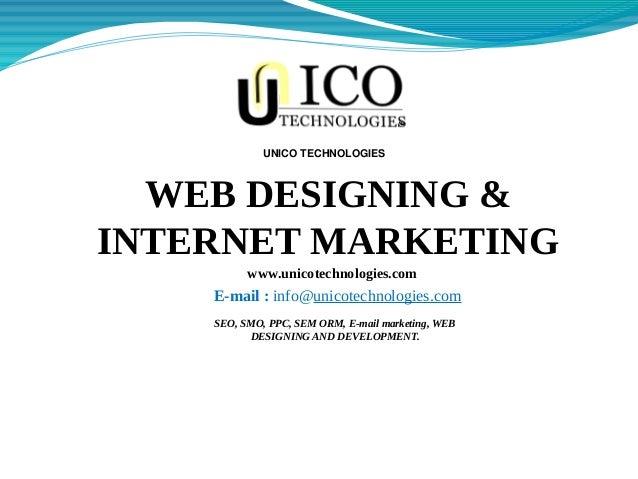 www.unicotechnologies.com SEO, SMO, PPC, SEM ORM, E-mail marketing, WEB DESIGNING AND DEVELOPMENT. WEB DESIGNING & INTERNE...