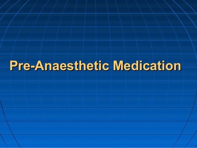 Pre-Anaesthetic Medication