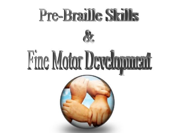 Pre Braille Skills And Fine Motor Development