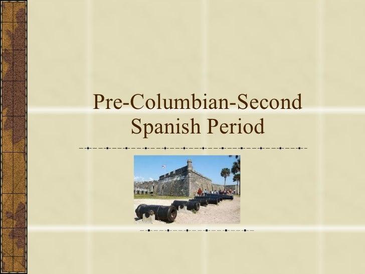 Pre-Columbian-Second Spanish Period