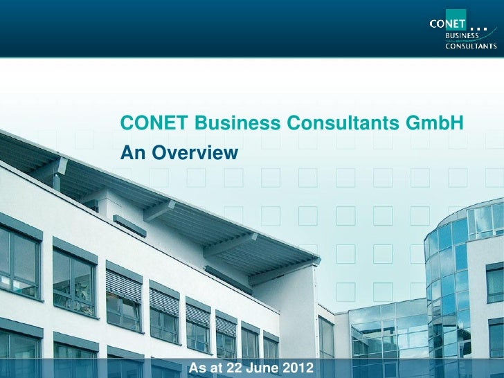 CONET Business Consultants GmbHAn Overview      As at 22 June 2012