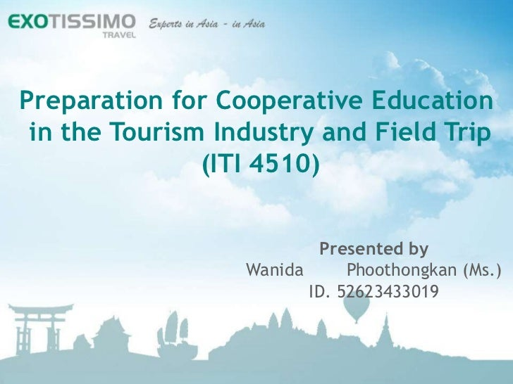 Preparation for Cooperative Education in the Tourism Industry and Field Trip               (ITI 4510)                     ...