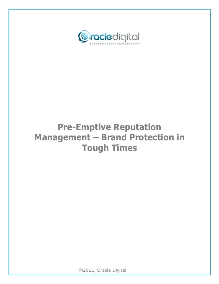 Pre-Emptive ReputationManagement – Brand Protection in         Tough Times