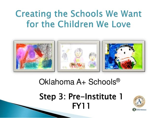 Oklahoma A+ Schools® Step 3: Pre-Institute 1 FY11