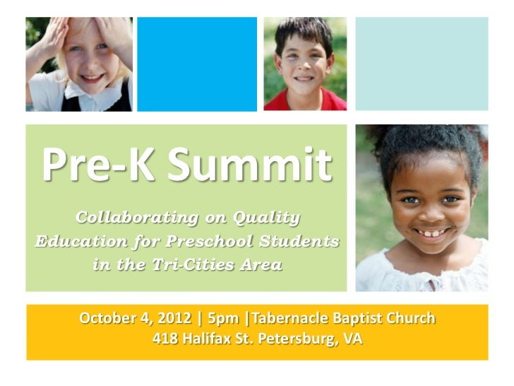 Pre-K Summit   Collaborating on QualityEducation for Preschool Students     in the Tri-Cities Area    October 4, 2012 | 5p...