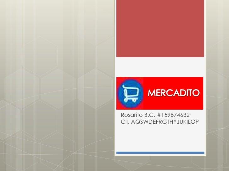 Rosarito B.C. #159874632 Cll. AQSWDEFRGTHYJUKILOP<br />MERCADITO<br />