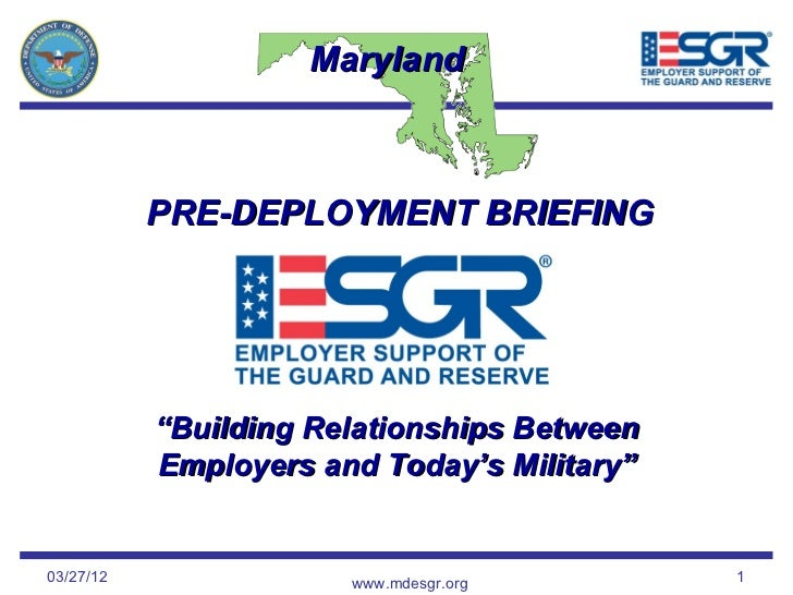 """Maryland           PRE-DEPLOYMENT BRIEFING           """"Building Relationships Between           Employers and Today's Milit..."""