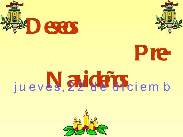 Deseos  Pre-Navideños  jueves, 22 de diciembre de 2011