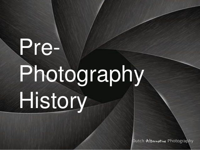 Pre- Photography History