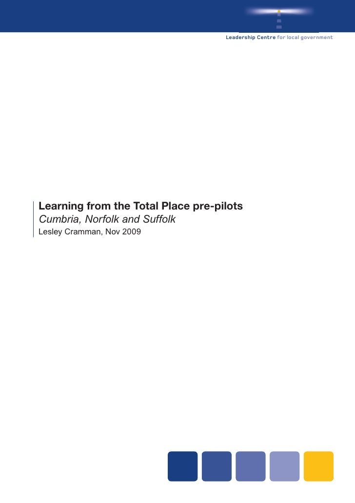 Leadership Centre for local government     Learning from the Total Place pre-pilots Cumbria, Norfolk and Suffolk Lesley Cr...