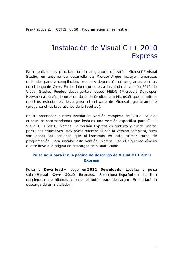 Pre-Practica 2. CETIS no. 50 Programación 2° semestre Para realizar las prácticas de la asignatura utilizarás Microsoft® V...