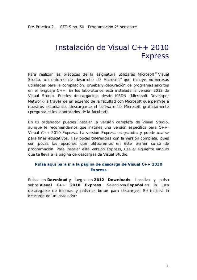 1 Pre-Practica 2. CETIS no. 50 Programación 2° semestre Para realizar las prácticas de la asignatura utilizarás Microsoft®...