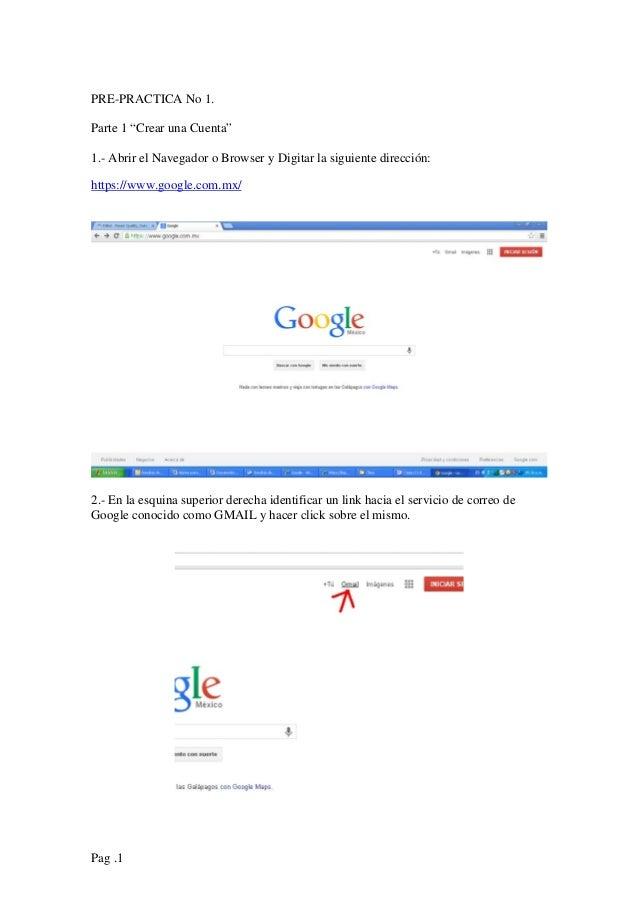 """Pag .1 PRE-PRACTICA No 1. Parte 1 """"Crear una Cuenta"""" 1.- Abrir el Navegador o Browser y Digitar la siguiente dirección: ht..."""