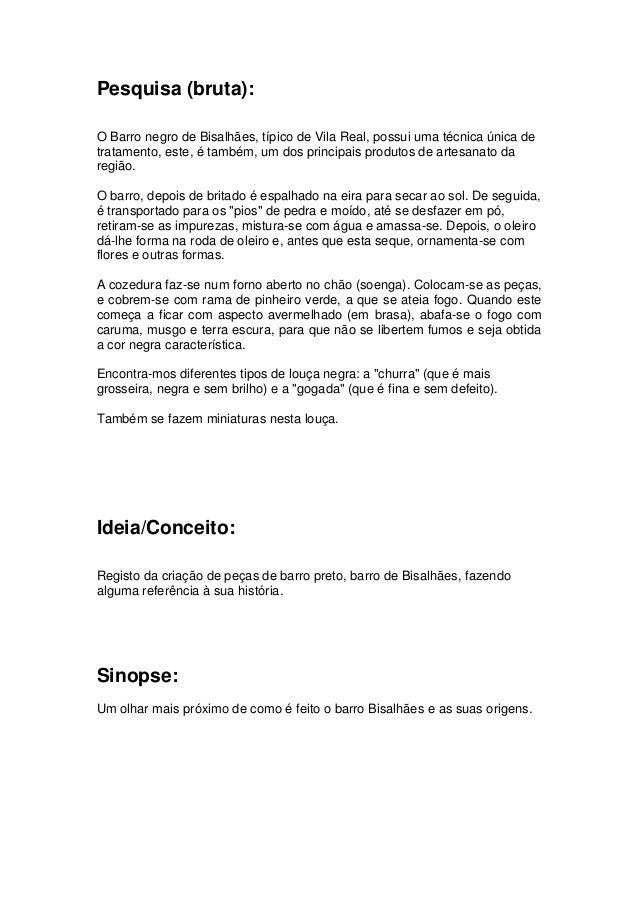 Pesquisa (bruta): O Barro negro de Bisalhães, típico de Vila Real, possui uma técnica única de tratamento, este, é também,...