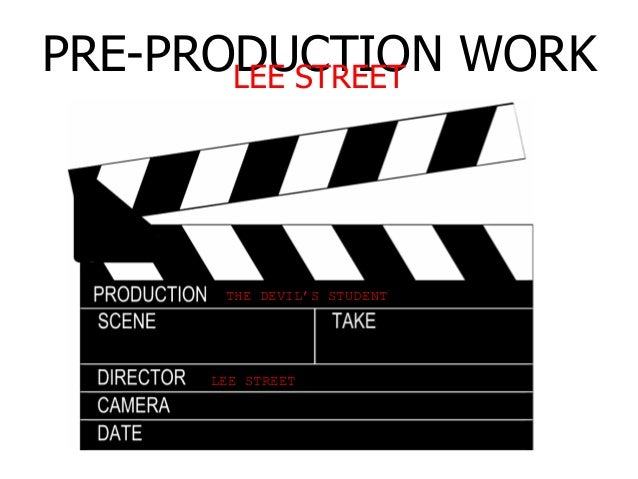 PRE-PRODUCTION WORKLEE STREET THE DEVIL'S STUDENT LEE STREET