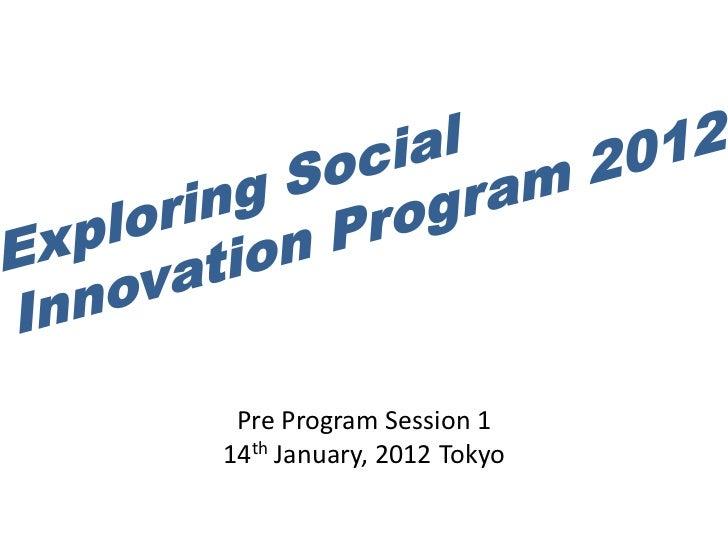 Pre Program Session 114th January, 2012 Tokyo