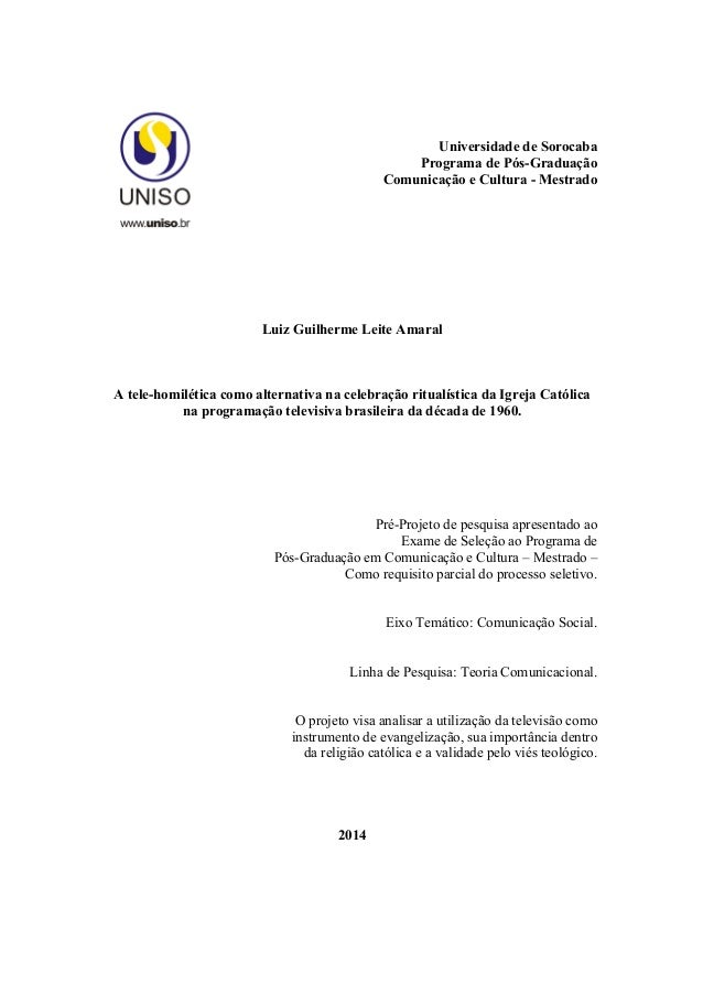 Universidade de Sorocaba Programa de Pós-Graduação Comunicação e Cultura - Mestrado Luiz Guilherme Leite Amaral A tele-hom...