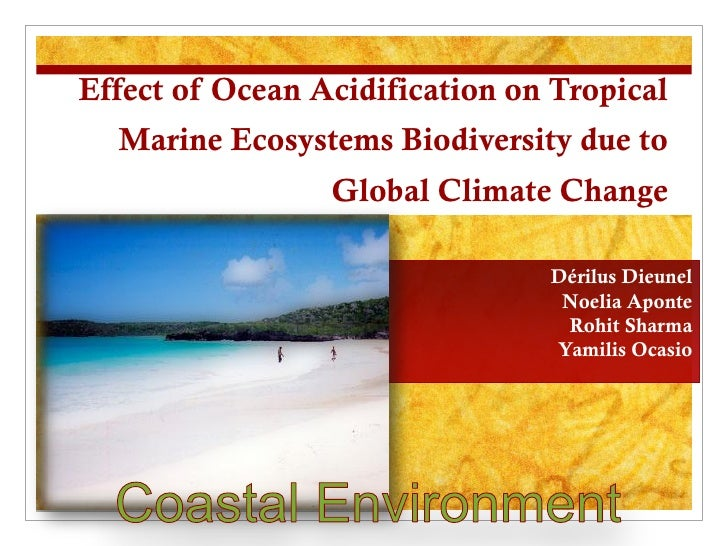 Effect of Ocean Acidification on Tropical  Marine Ecosystems Biodiversity due to                 Global Climate Change    ...