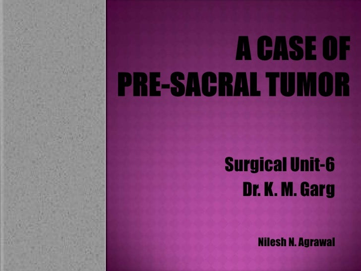 Pre sacral tumor
