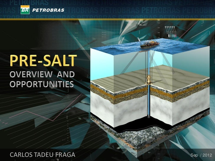 Pre-salt: overview and opportunities - Rio Oil & Gas 2012