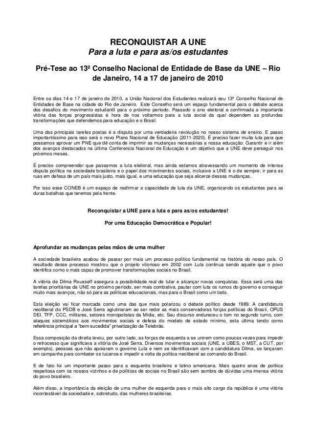 RECONQUISTAR A UNE                         Para a luta e para as/os estudantes Pré-Tese ao 13º Conselho Nacional de Entida...