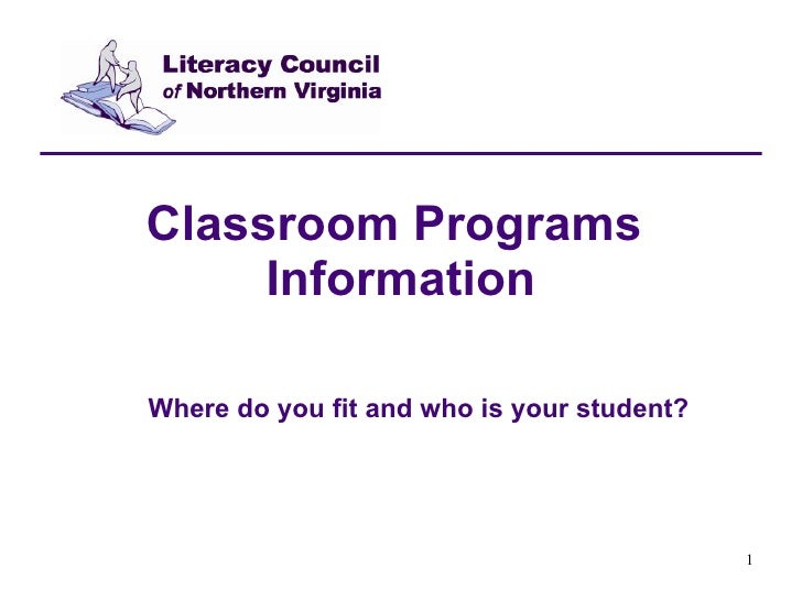 Classroom Programs  Information Where do you fit and who is your student?
