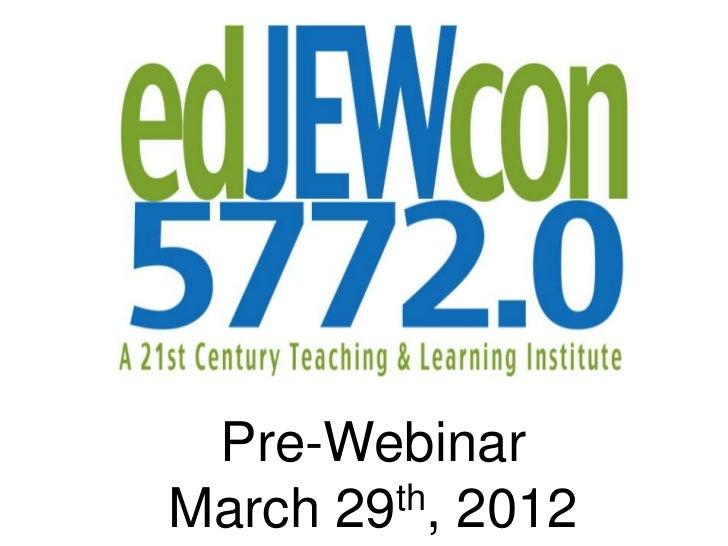 Pre-WebinarMarch 29th, 2012
