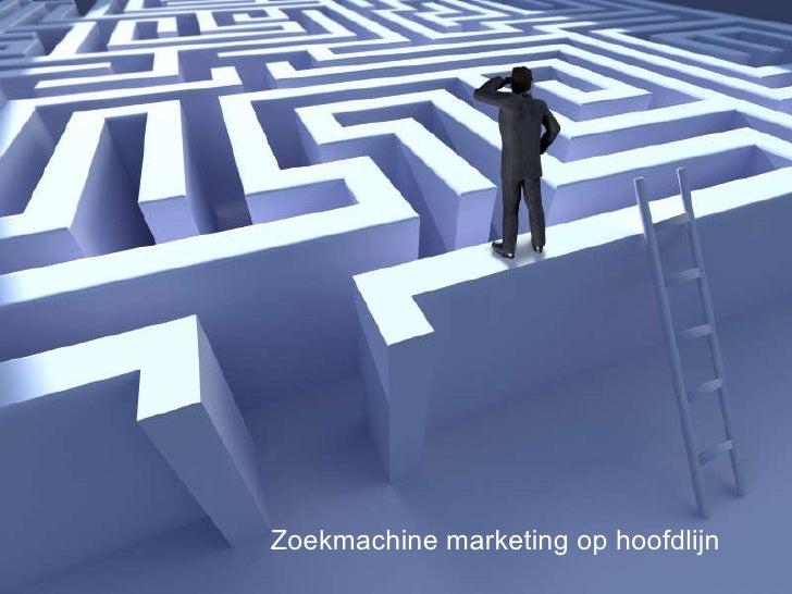 Zoekmachine marketing op hoofdlijn