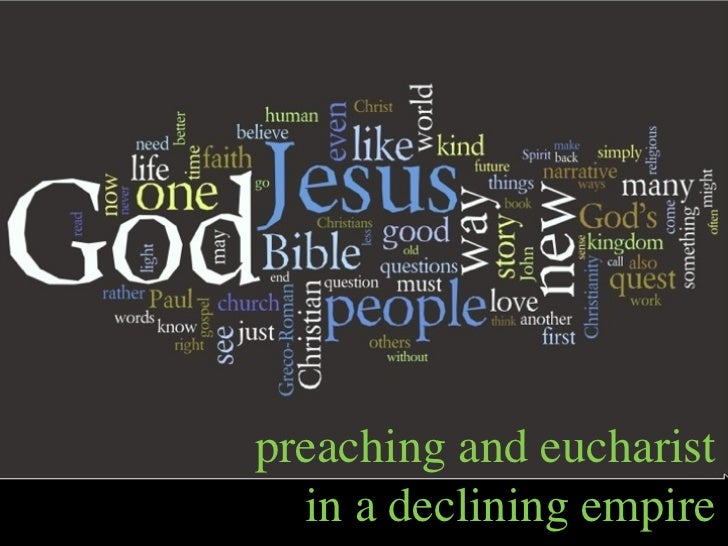 preaching and eucharist  in a declining empire